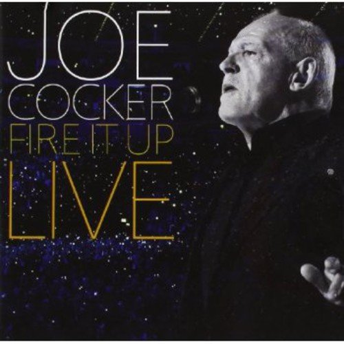 Joe Cocker - Fire It Up Live - Zortam Music