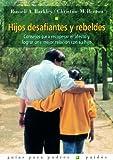 img - for Hijos desafiantes y rebeldes book / textbook / text book