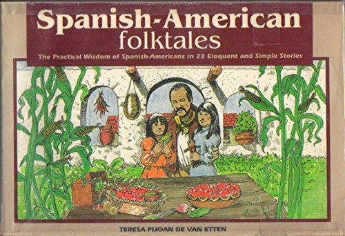 Spanish-American Folktales: The Practical Wisdom of Spanish-Americans in 28 Eloquent and Simple Stories