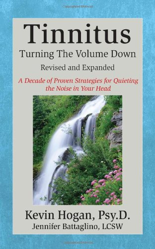 Tinnitus: Turning the Volume Down (Revised & Expanded)