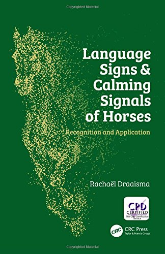 Language Signs and Calming Signals of Horses: Recognition and Application by CRC Press