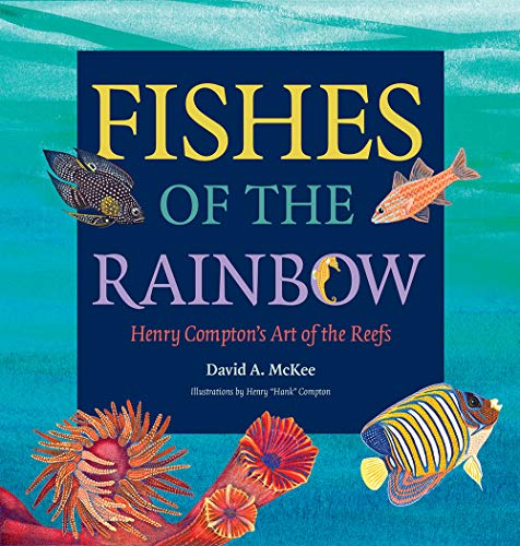 (Fishes of the Rainbow (Gulf Coast Books, sponsored by Texas A&M University-Corpus)