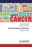 img - for Oral Neoplasm Markers: Neoplasm Markers book / textbook / text book