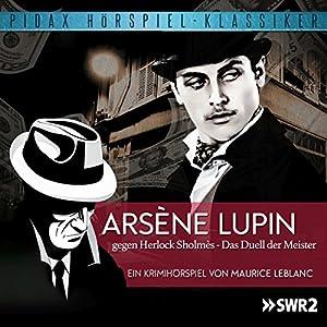 Arsène Lupin gegen Herlock Sholmès Hörspiel