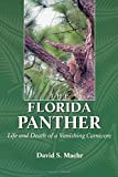 img - for The Florida Panther: Life And Death Of A Vanishing Carnivore 1st printing edition by Maehr, David (1997) Paperback book / textbook / text book