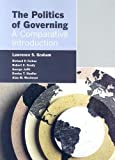 img - for The Politics Of Governing: A Comparative Introduction by Graham, Lawrence, Farkas, Richard P, Grady, Robert C, Joffe, George, Studlar, Donley T, Wachman, Alan M(May 22, 2006) Paperback book / textbook / text book