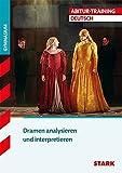 Abitur-Training - Deutsch Dramen analysieren und interpretieren