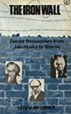 The Iron Wall : Zionist Revisionism from Jabotinsky to Shamir, Brenner, Lenni, 0862322170