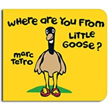 Where Are You from Little Goose?
