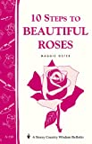 img - for 10 Steps to Beautiful Roses: Storey Country Wisdom Bulletin A-110 book / textbook / text book