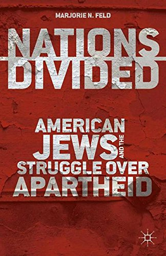 Nations Divided: American Jews and the Struggle over Apartheid