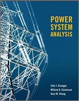 Power Systems Analysis Grainger John Stevenson William Ghang 9781259008351 Amazon Com Books