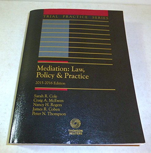 Mediation: Law, Policy & Practice; 2015-2016 (Trial Practice Series), paperback