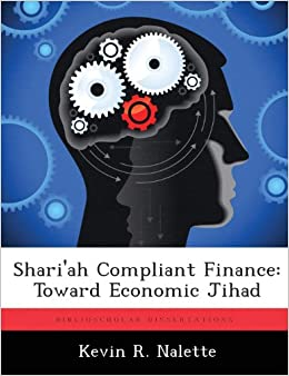 Book Shari'ah Compliant Finance: Toward Economic Jihad