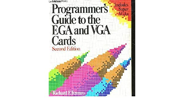3rd Edition and Super VGA Cards Programmers Guide to the EGA VGA