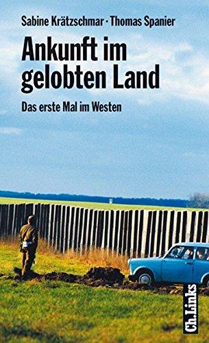 Ankunft im gelobten Land: Das erste Mal im Westen Gebundenes Buch – 8. September 2004 Sabine Krätzschmar Thomas Spanier Denise Badura Axel Brümmer
