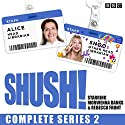 Shush! Series 2: The BBC Radio 4 Sitcom Radio/TV Program by Rebecca Front, Morwenna Banks Narrated by Morwenna Banks, Rebecca Front, Michael Fenton Stevens, Ben Willbond, full cast