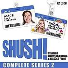 Shush! Series 2: The BBC Radio 4 Sitcom Radio/TV von Rebecca Front, Morwenna Banks Gesprochen von: Rebecca Front, Morwenna Banks, Michael Fenton Stevens, Ben Willbond,  full cast