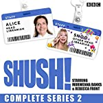 Shush! Series 2: The BBC Radio 4 Sitcom | Rebecca Front,Morwenna Banks