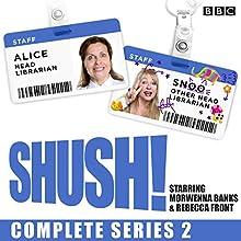 Shush! Series 2: The BBC Radio 4 Sitcom Radio/TV Program by Rebecca Front, Morwenna Banks Narrated by Morwenna Banks, Rebecca Front, Michael Fenton Stevens, Ben Willbond,  full cast