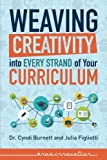 Weaving Creativity into Every Strand of Your Curriculum: Black & White (Developing Creativity)