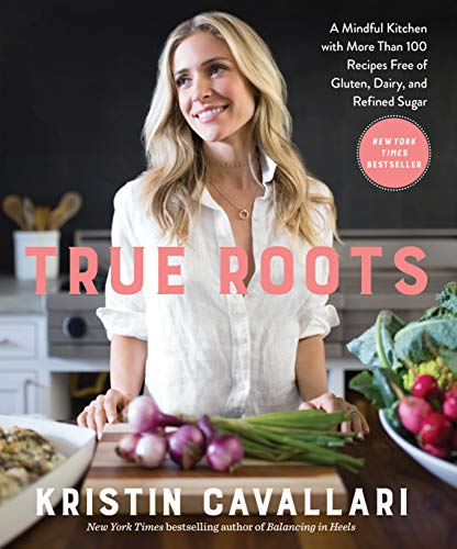 True Roots: A Mindful Kitchen with More Than 100 Recipes Free of Gluten, Dairy, and Refined Sugar: A Cookbook (Chocolate Chip Cookies With Honey Instead Of Sugar)