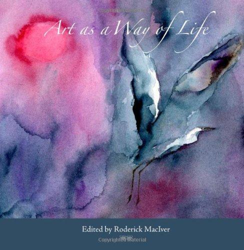 Art as a Way of Life Roderick MacIver