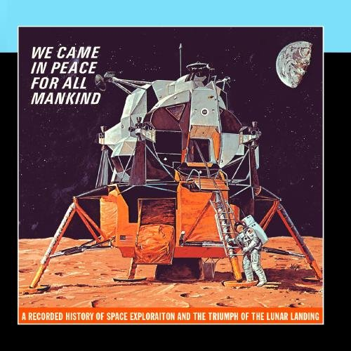 We Came in Peace for All Mankind ()