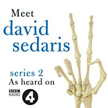 Meet David Sedaris: Series Two Radio/TV Program by David Sedaris Narrated by David Sedaris