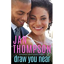 Draw You Near: A Multiethnic Christian Romance (Savannah Sweethearts)