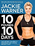 10 Pounds in 10 Days, Jackie Warner, 1455507423