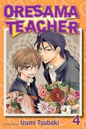Oresama Teacher, Vol. 4 (Best Slice Of Life Manga)
