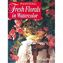Painting Fresh Florals in Watercolor Paperback – December 20, 2002