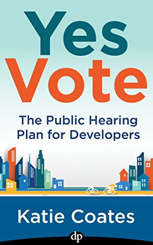 Yes Vote: The Public Hearing Plan For Developers by Katie Coates ebook deal