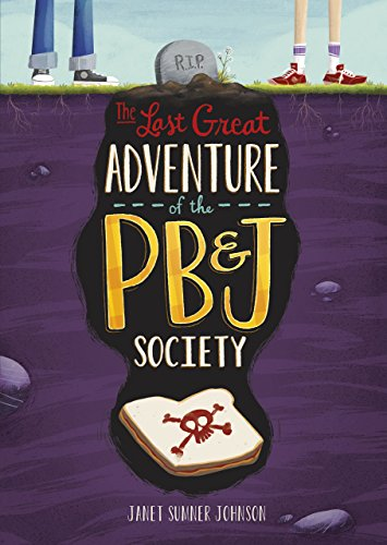 The Last Great Adventure of the PB & J Society (Things That Start With J For Kids)