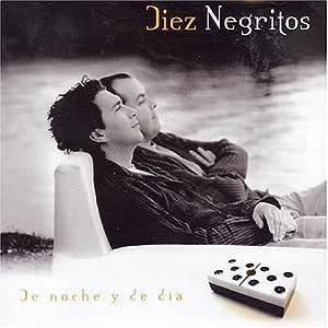 De Noche Y De Dia by Diez Negritos : Diez Negritos: Amazon.es: Música
