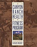 img - for The Canyon Ranch Health and Fitness Program book / textbook / text book