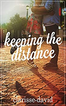 Keeping the Distance (I Heart Iloilo Book 1) by [David, Clarisse]