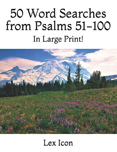 (50 Word Searches from Psalms 51-100: In Large Print! (Lex Icon's Word Searches for Adults!))