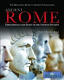 Ancient Rome: From Romulus and Remus to the Visigoth Invasion (Britannica Guide to Ancient Civilizations)