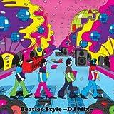 BEATLES STYLE -DJ MIX-
