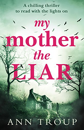 My Mother, The Liar: A chilling crime thriller to read with the lights on cover