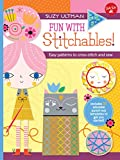 Fun with Stitchables!: Easy patterns to cross-stitch and sew (Kids Craft Book)