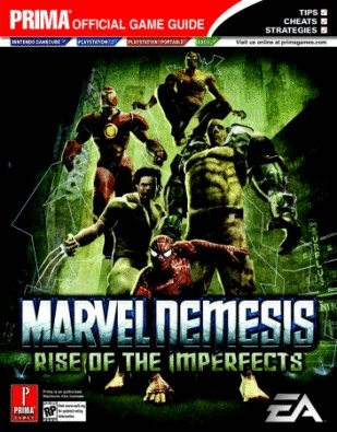 MARVEL NEMESIS RISE OF THE IMPERFECTS PRIMA OFFICAL GAME GUIDE FOR GAMECUBE, PS2, AND XBOX. (MARVEL NEMESIS RISE OF THE IMPERFECTS PRIMA OFFICAL GAME GUIDE FOR GAMECUBE, PS2, AND XBOX., MARVEL NEMESIS RISE OF THE IMPERFECTS PRIMA OFFICAL GAME GUIDE FOR GAMECUBE, PS2, AND XBOX.)