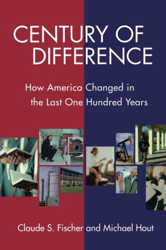 Century of Difference: How America Changed in the Last One Hundred Years (Russell Sage Foundation Census)