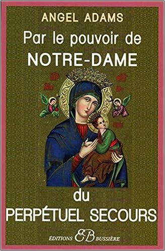 Livres gratuits Par le pouvoir de Notre-Dame du perpétuel secours pdf, epub
