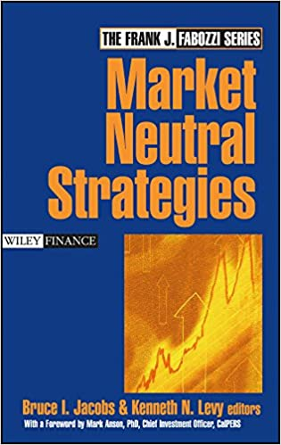 Market Neutral Strategies Wiley Finance Series Bruce I Jacobs