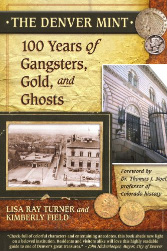 - The Denver Mint: 100 Years of Gangsters, Gold, and Ghosts