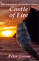 Castle of Fire: The Adventures of Jonathan Moore (Illustrated) (Volume 2)