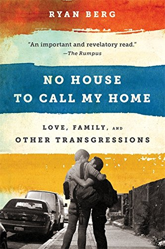 No House To Call My Home  Love  Family  And Other Transgressions